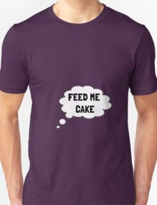Feed Me Cake - Food for thought T-Shirt