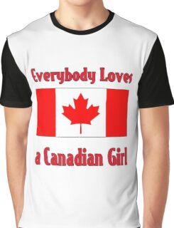 Everybody Loves a Canadian Girl Graphic T-Shirt