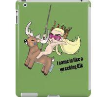 i came in like a wrecking Elk iPad Case/Skin