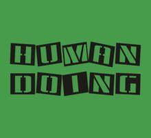 Funny Human Doing by MarijuanaTshirt