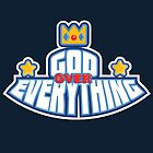 God Over Everything by ArigatoDesigns