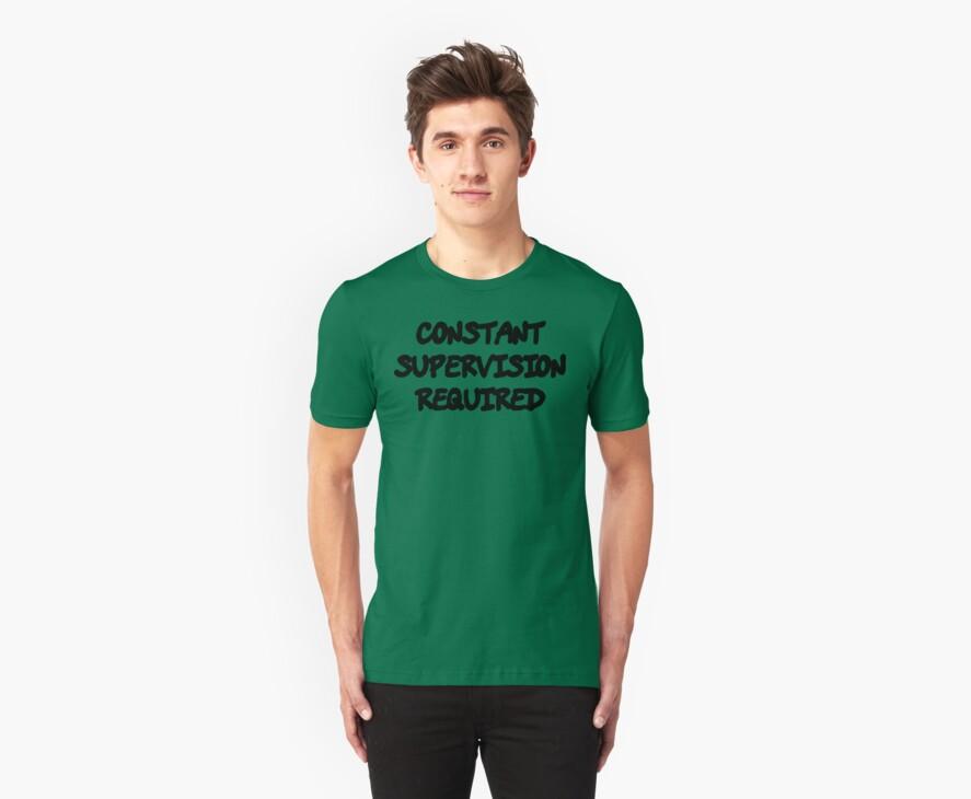 Funny Marijuana Constant Supervison Required by MarijuanaTshirt