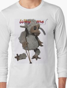 WHY ME Long Sleeve T-Shirt