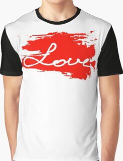 Love. Conceptual handwritten phrase Graphic T-Shirt