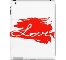 Love. Conceptual handwritten phrase iPad Case/Skin