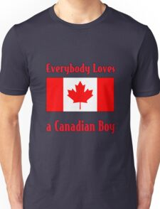 Everybody Loves a Canadian Boy Unisex T-Shirt
