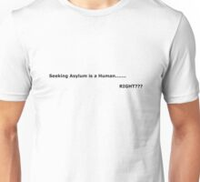 Seeking Asylum Unisex T-Shirt
