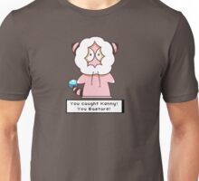 You caught Kenny! Unisex T-Shirt