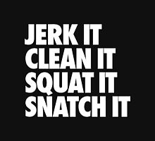 Jerk It Clean It Squat It Snatch It  Unisex T-Shirt