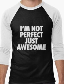 I'm Not Perfect Just Awesome Men's Baseball ¾ T-Shirt