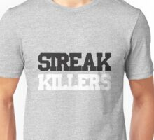Streak Killers Unisex T-Shirt
