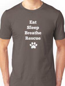 Eat, Sleep, Breathe, Rescue Unisex T-Shirt