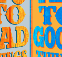 Yes to Good Thing! No to Bad Things! Sticker