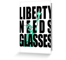 Liberty Needs Glasses Greeting Card