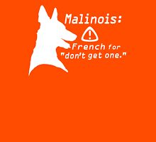 Malinois. Just... don't. (in white) Unisex T-Shirt