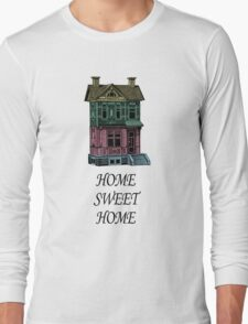 Home Sweet Home Quotes Long Sleeve T-Shirt