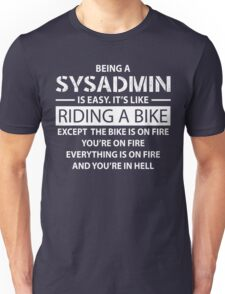 Being a SYSADMIN Unisex T-Shirt