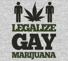 Legalize Gay Marijuana by Look Human