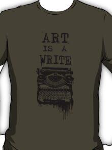 Art is a Write T-Shirt
