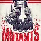 FIGHT THE MUTANTS! SUPPORT TRASK INDUSTRIES!  by blindsociety