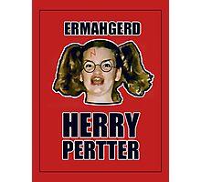 ERMAHGERD HERRY PERTTER Photographic Print