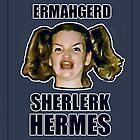 ERMAHGERD SHERLERK HERMES by AlliVanes