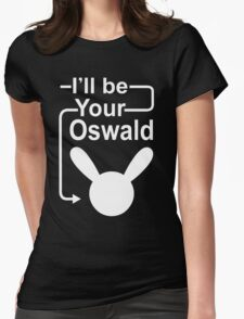 I'll Be Your Oswald Womens Fitted T-Shirt