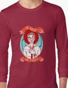 In Kaiju We Trust Long Sleeve T-Shirt