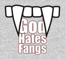 God hates fangs by Proyecto Realengo
