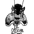 Be Obscure, but don't be sad by Alessandro Bonaccorsi