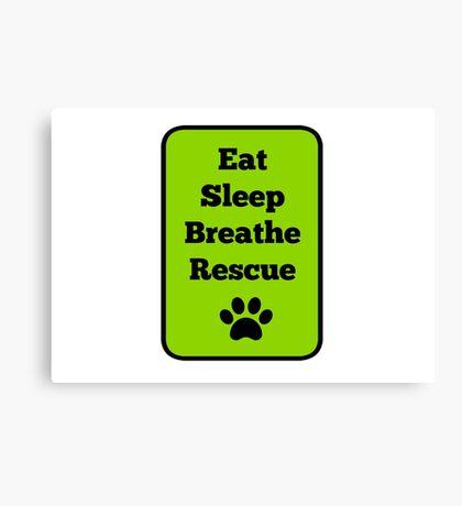 Eat, Sleep, Breathe, Rescue Canvas Print