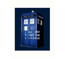 WARNING! Off to see the universe w/doctor Art Print