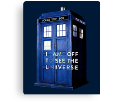 WARNING! Off to see the universe w/doctor Canvas Print