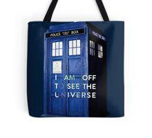 WARNING! Off to see the universe w/doctor Tote Bag