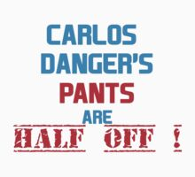 Carlos Danger's Pants Are Half Off by omadesign