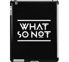 What so not - White iPad Case/Skin