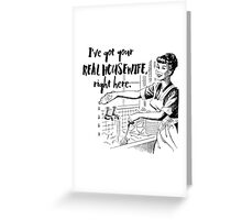 Real Housewife Parody - Retro 50s Housewife - Real Housewives Do Dishes - Clean - Sarcasm Greeting Card