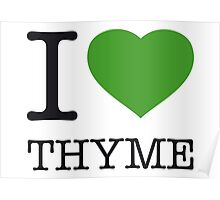 I ♥ THYME Poster