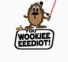 Wookieeeeediot Unisex T-Shirt