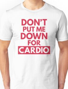 Down for Cardio Gym Quote Unisex T-Shirt