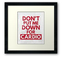 Down for Cardio Gym Quote Framed Print
