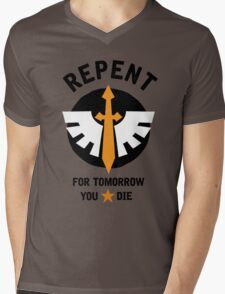 Repent! For tomorrow you die! Mens V-Neck T-Shirt