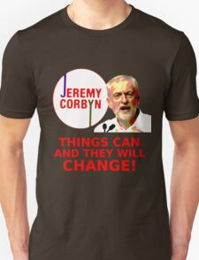 Jeremy Corbyn - Things Will Change Unisex T-Shirt