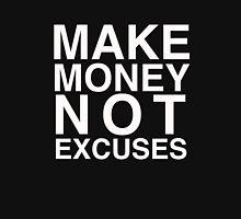 Make money not excuses  Unisex T-Shirt