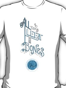 All I got left is my Bones T-Shirt