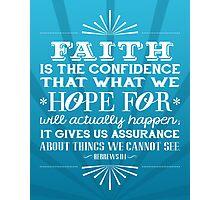 Hebrews 11:1 Verse Photographic Print