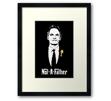 Not-A-Father Framed Print