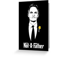 Not-A-Father Greeting Card