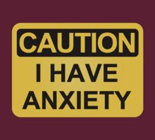 CAUTION — I have anxiety by Anxiety Space