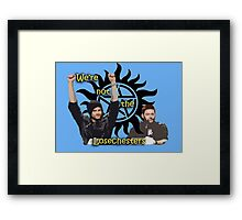 We're not the LOSEchesters Framed Print